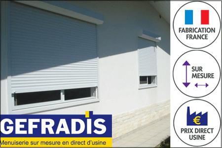 Les volets roulants Gefradis sont fabriqués sur-mesure et vendues à prix d'usine